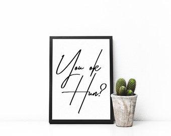 You Ok Hun?   A5   A4   Typography Print  