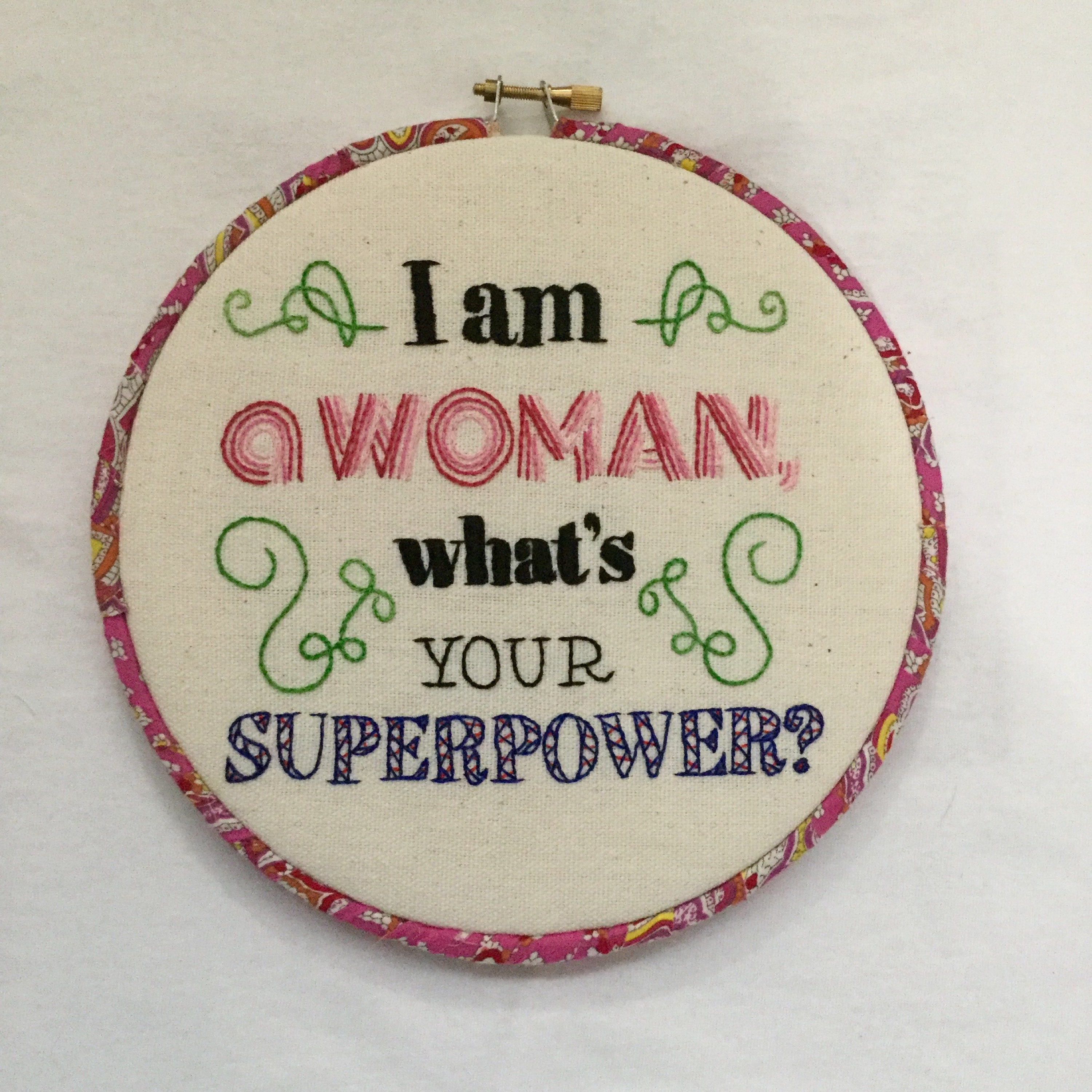 I am a womam what s your superpower hand embroidered hoop