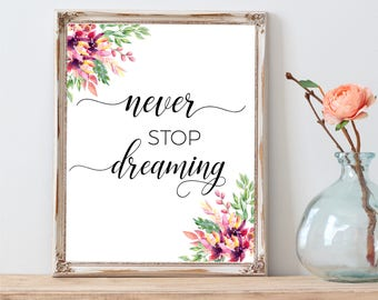 Never stop dreaming, Inspirational quote print, Uplifting quote, Motivational Print, Inspirational Wall Art, Printable art, Nursery wall art