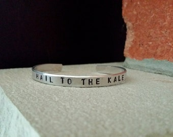 Hail To The Kale Handstamped Aluminium Cuff Bracelet