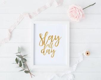 Slay All Day, Faux Gold, Slay Print, Girl Boss Print, Feminism, Feminist Art, Digital Print, Instant Download
