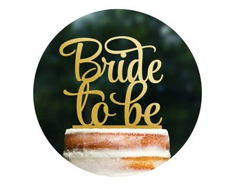 Script Bride to Be Bridal Cake Topper, Bride to Be Cake Topper, Bachelorette Cake Topper, Modern Bridal Shower Cake Topper (T270)