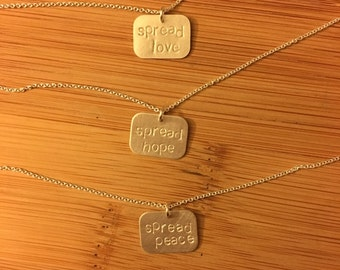 """Inspiring Good necklaces """"spread love"""" """"spread hope """" """"spread peace"""" stamped sterling silver  choose any or custom"""