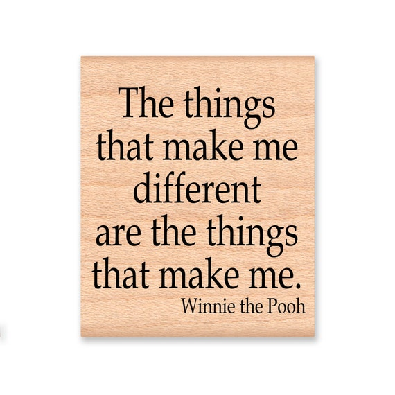 Winnie The Pooh Bear Quote Stamp~The Things That Make Me