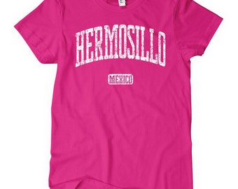 Women's Hermosillo Mexico Tee - S M L XL 2x - Ladies Hermosillo Shirt - 4 Colors