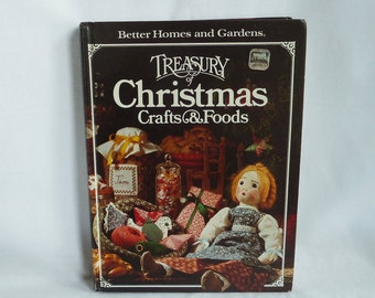 1980 Treasury of Christmas Crafts & Foods - Better Homes and Gardens - Vintage Cookbook Cooking Craft Book