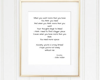 Eddie Vedder, Society lyrics, Eddie Vedder print, Vedder wall art, Quotes about life, Quotes about self, Music lyric print, Lyric poster