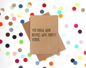 Funny 30th Birthday Card Friend You Know What Rhymes With 30 Vodka