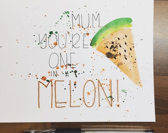 Mum, You're One In A Melon - Mother's Day Card