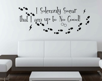 I Solemny Swear That I Am Up To No Good Harry Potter Quote wall decal available in 7 different sizes and 30 different colors