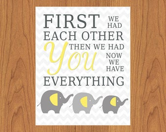 Elephant First We Had Each Other Then We Had You We have Everything Grey Yellow Nursery Gender Neutral Room Decor 8x10 Matte Finish (22-2)