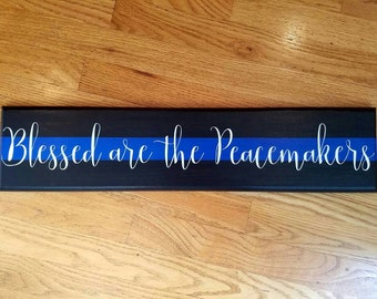 Blessed are the Peacemakers Wood Sign [Thin Blue Line] [Police] [Matthew 5:9] [Christian Sign] [Police Officer Gift]