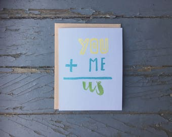 Love/Anniversary/Valentine's Card: You + Me = Us[handmade, hand-stamped from a hand-carved stamp]
