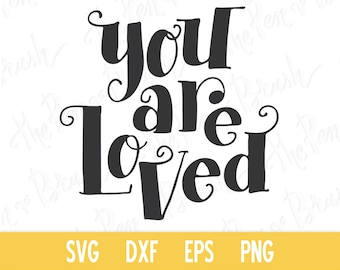 SVG: You Are Loved  // Vector eps dxf // Transparent Background png // Die Cut Stamp Clipart Clip Art // baby SVG // Hand Lettering