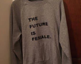 The Future is Female Sweatshirt