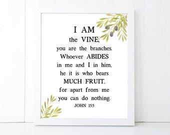 I Am the Vine Scripture Printable Wall Art 8x10, 5x7, 11x14, Bible Verse Wall Art, John 15:5, Scripture Digital Print, Bible Verse Sign