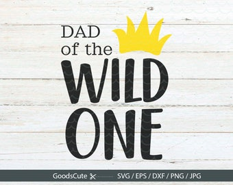 Dad of wild one SVG Wild One SVG Family Shirt Where the Wild Things Are svg file for Silhouette Cricut Cutting Machine Design Download Print