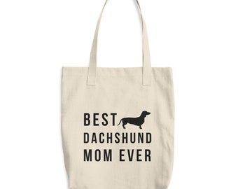 Best Dachshund Mom Ever Cotton Tote Bag - Dachshund Bag, Dachshund, Tote Bag, Bag, Dog Bag, Dachshund Tote, Dachshund Gifts, Dachshund Lover