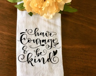 Have Courage and Be Kind - Tea Cloth