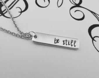 be still - Psalm Necklace - Bible Verse - Scripture Jewelry - Hand Stamped Bar Necklace
