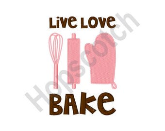 Live Love Bake - Machine Embroidery Design