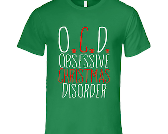 Ocd Obsessive Christmas Disorder Funny Holiday T Shirt