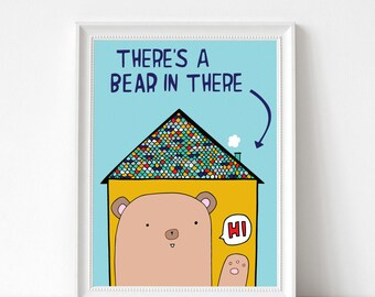 """Art Print - There's A Bear In There 