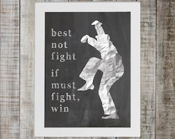 Karate Kid Pop Culture Print - 'best not fight if must fight, win'