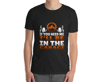 Epic If You Need Me I'll Be In The Garage Handyman T Shirt