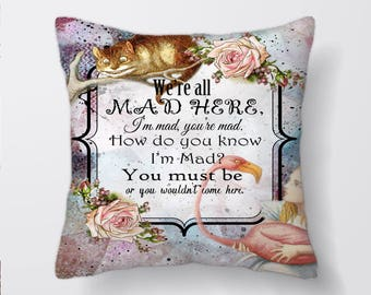 Alice In Wonderland We're All Mad Here - Cushion Cover Case Or Stuffed With Insert