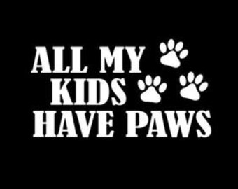 All my Kids Have Paws / Paw Prints window decal