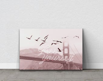 Freedom, Free Yourself, Inspirational Quote, Inspirational Canvas, Golden Gate Bridge, Flock Of Birds, Birds Flying, Typography Wall Art