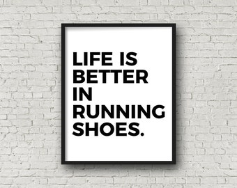 Life Is Better In Running Shoes, Printable Art, Motivational Poster, Inspirational Wall Art, Typography Poster, Running Gifts, Minimalist