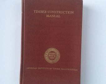 American Institute of Timber Construction. TIMBER Construction MANUAL. NY: John Wiley & Sons, 1966 First Edition