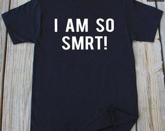 Funny T-Shirt I am so Smrt! T-Shirt Funny Shirt Birthday Gift Husband Shirt School Shirt College Shirt Funny T Shirt Funny Gift Shirt