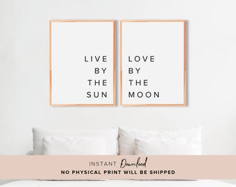 live by the sun love by the moon, Printable Wall Art, Wall Decor, Bedroom Wall Decor, Quote Print, Inspirational Wall Art, Wall Art