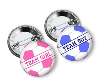 Soccer Theme Gender Reveal Party Favors  1.25 or 1.75  inch Pin Back  Buttons Pink Blue Baby Shower Team Buttons