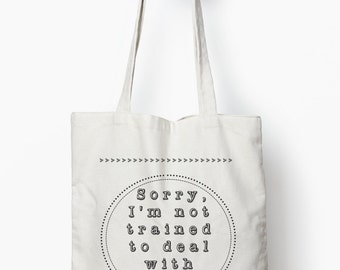 Funny quote tote, funny reusable bag, funny gift bag, cotton tote bag