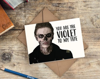 American Horror Story Valentines Card   You Are The Violet To My Tate