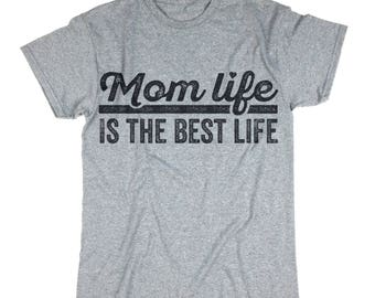 Mother's Day Gift. Mom Shirt. Mommy Top. Mom Life Is The Best Life Tee. Gift For Mom. Funny Mom T shirt.
