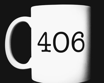 406, Montana, Montana gift, The treasure state, big sky, Montana coffee mug, Montana mug, 406 gift, Montana gifts, housewarming gift, mug