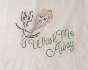 Whisk me away Hand embroidered dish towel