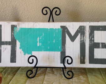 Pick your State-Home-State-Customizable-Custom-Montana Home State Sign-Montana is my Home