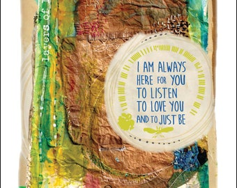 Greeting Card - I am always here for you to listen, to love you and to just be.