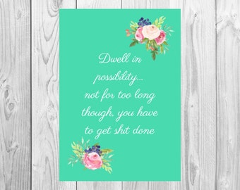 Funny Inspirational Print -Dwell in possibility: Green