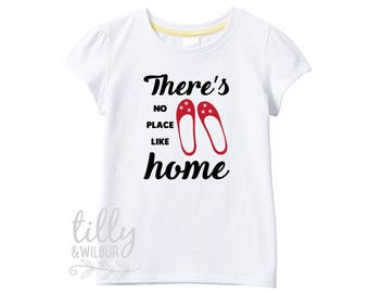 There's No Place Like Home Girls T-Shirt