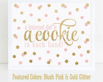 A Balanced Diet is a Cookie In Each Hand - Blush Pink Gold Glitter Printable Sign, Cookie Quote Sign, Kitchen Art, Bakery Art, Kitchen Quote