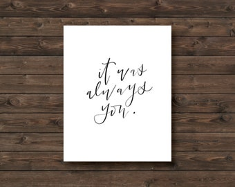 It Was Always You Hand Lettered Print