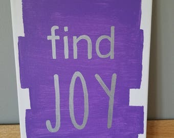 "Canvas Quote 9x12- ""find joy"""