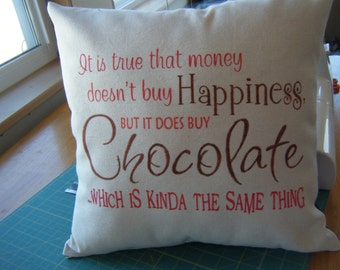 Pillow Cover Money can buy Chocolate.........